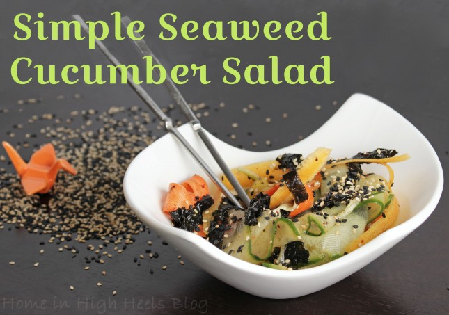 Simple Cucumber Seaweed Salad Recipe from  Home in High Heels