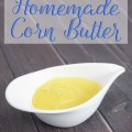 DIY One-Ingredient Homemade Corn Butter Recipe with a recipe + some awesome ideas how to use it like Sausage & Cheesy Grits! So easy you'll never think you bought too much corn! from Home in High Heels | www.homeinhighheels.com