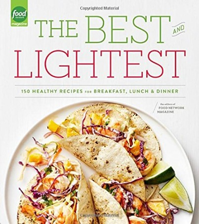 Review of the cookbook The Best and Lightest: 150 Healthy Recipes for Breakfast, Lunch and Dinner from Food Network writers on Home in High Heels