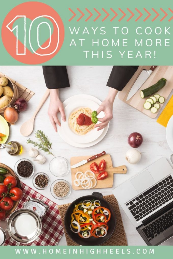 Save time, money, & sanity by checking out my tips & tricks - 10 Ways to Cook at Home More this Year! on Home in High Heels